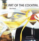 The Art of the Cocktail by Ben Reed (Hardback, 2004)