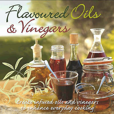 """AS NEW"" unknown, Flavoured Oils and Vinegars (Gourmet Collection) Book"