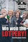 We Won The Lottery: Real Life Winner Stories by Danny Buckland (Paperback, 2010)