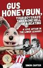 Gus Honeybun... Your Boys Took One Hell of a Beating: A Love Affair in the Lower Leagues by Simon Carter (Paperback, 2016)
