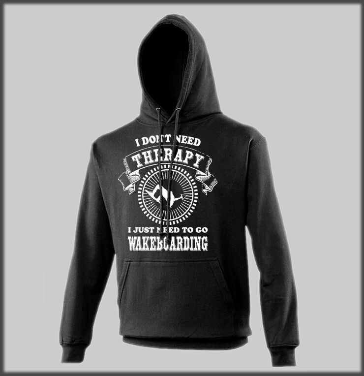 SANCTUARIES EDGE HOODY FUNNY I DONT NEED THERAPY WAKEBOARDING WAKE PRESENT
