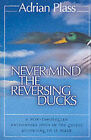 Never Mind the Reversing Ducks by Adrian Plass (Paperback, 2002)