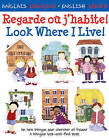 Regarde Ou J'habite!: Look Where I Live! by Catherine Bruzzone (Paperback, 2009)