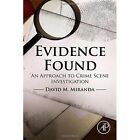 Evidence Found: An Approach to Crime Scene Investigation by David Miranda (Paperback, 2015)