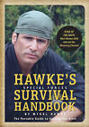 Hawke's Special Forces Survival Handbook: The Portable Guide to Getting Out Alive by Mykel Hawke (Hardback, 2011)