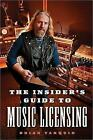 The Insider's Guide to Music Licensing by Brian Tarquin (Paperback, 2014)