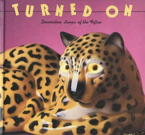 Turned on: Decorative Lamps of the Fifties (Recollectibles)-ExLibrary