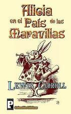 Alicia en el País de Las Maravillas by Lewis Carroll (2012, Paperback)