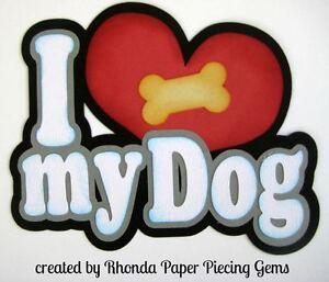 Love My Dog pet boy paper piecing title premade scrapbook page Rhonda rm613art