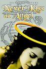 Never Kiss an Angel by Donald F Myers 9781403363893 (hardback 2002)