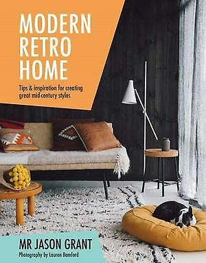Feels Like Home: A Practical Guide to Styling Your Space by Jason Grant (Hardbac
