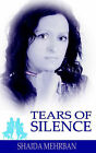 Tears of Silence by Shaida Mehrban (Paperback / softback, 2006)