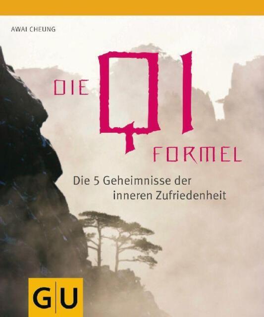 Die Qi-Formel: Die fünf Geheimnisse der inneren Zufriedenh...   Buch   neuwertig