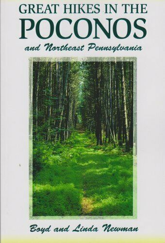 Great Hikes in the Poconos: and Northeast Pennsylvania, Newman, Boyd & Newman, L