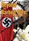 Beyond the Barbed Wire - An Artist's View of the Holocaust (DVD, 2013)