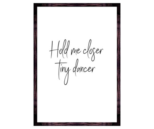 Be a pineapple prints Hold me closer tiny dancer lyric print