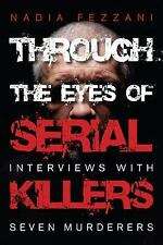 Through the Eyes of Serial Killers: Interviews with Seven Murderers-ExLibrary