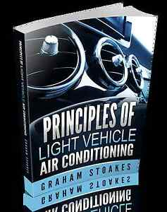Principles of Light Vehicle Air Conditioning Paperback Graham Stoakes - <span itemprop='availableAtOrFrom'>Emsworth, Hampshire, United Kingdom</span> - Principles of Light Vehicle Air Conditioning Paperback Graham Stoakes - Emsworth, Hampshire, United Kingdom