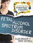 Fetal Alcohol Spectrum Disorder by Ellen Gowsell Rodger (Hardback, 2014)