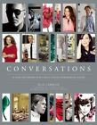 Conversations: Up Close and Personal with Icons of Fashion, Interior Design, and Art by Blue Carreon (Hardback, 2014)