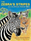 The Zebra's Stripes and Other African Animal Tales by Dianne Stewart (Paperback, 2004)