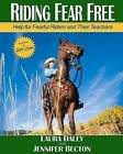 Riding Fear Free: Help for Fearful Riders and Their Teachers by Laura Daley, Jennifer Becton (Paperback / softback, 2012)
