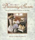 Nell Hill's Decorating Secrets : Easy and Inspiring Ways to Bring Style into Your Home by Mary Carol Garrity (2004, Hardcover)