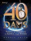40 Days: Prayers and Devotions on Earth's Final Events by Dennis Edwin Smith (Paperback / softback, 2012)