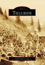 Telluride [Images of America] [CO] [Arcadia Publishing]