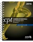CPT Coding Essentials for Orthopedics: Lower Extremities 2016 by American Medical Association (Spiral bound, 2016)