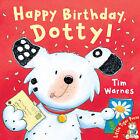 Happy Birthday, Dotty! by Tim Warnes (Paperback, 2004)