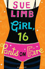 Girl, 16: Pants on Fire by Sue Limb (Paperback, 2010)