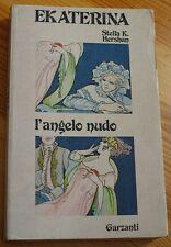 EKATERINA L' ANGELO NUDO di Stella K. Hershan - GARZANTI - 1975