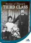Stories of Titanic's Third Class by Peggy Caravantes (Hardback, 2016)