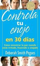 Controla Tu Enojo en 30 Días : Cómo Encontrar la Paz Cuando Estás Irritado,...