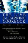 The Live E-learning Cookbook Alan Gordon Yatman Lai Jim Hollahan Kathleen Bar