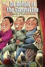 On Behalf of the Committee: A History of Northern Comedy by Tony Hannan (Hardback, 2009)