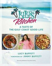 With Love from Lulu's Kitchen : The Best Cooking from the Gulf Coast by Lucy Buffett (2016, Paperback)