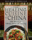 The Healing Cuisine of China: 300 Recipes for Vibrant Health and Longevity by Zhuo Zhao, George Ellis (Paperback, 1998)
