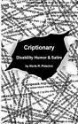 Criptionary: Disability Humor & Satire by Maria R Palacios (Paperback / softback, 2013)