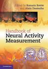 Handbook of Neural Activity Measurement by Cambridge University Press (Hardback, 2012)