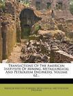 Transactions American Institute Mining Metallurgical Petroleum Engineers Vol 62