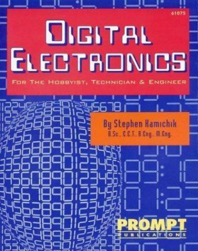 Digital Electronics : For the Hobbyist, Technician and Engineer Paperback