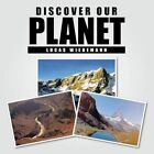 Discover Our Planet 9781481787130 by Lucas Wiedemann Paperback
