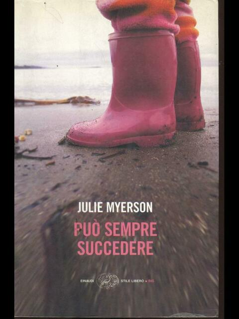 PUO' SEMPRE SUCCEDERE  JULIE MYERSON EINAUDI 2005