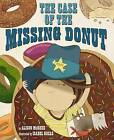 The Case of the Missing Donut by Alison McGhee (Hardback, 2013)