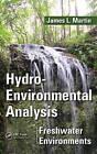 Hydro-Environmental Analysis: Freshwater Environments by James L. Martin (Hardback, 2014)