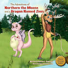 The Adventures of Northern the Moose and a Dragon Named Zeus by Karean Chapman (Paperback / softback, 2010)