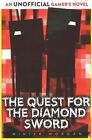 The Quest for the Diamond Sword: An Unofficial Gamer's Novel by Winter Morgan (Paperback, 2015)