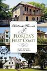 Historic Homes of Florida's First Coast by Mary Atwood, William Weeks (Paperback / softback, 2014)